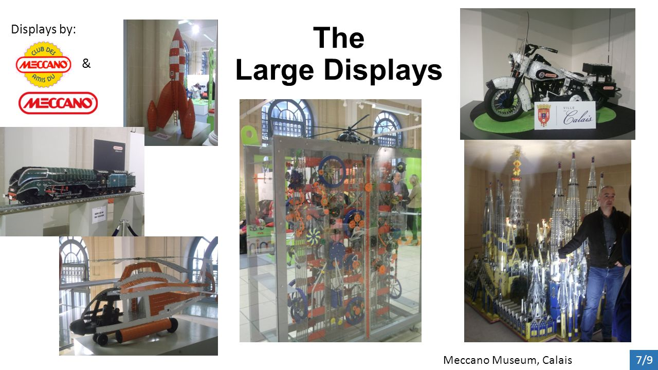 The Large Displays Meccano Museum, Calais 7/9 Displays by: &
