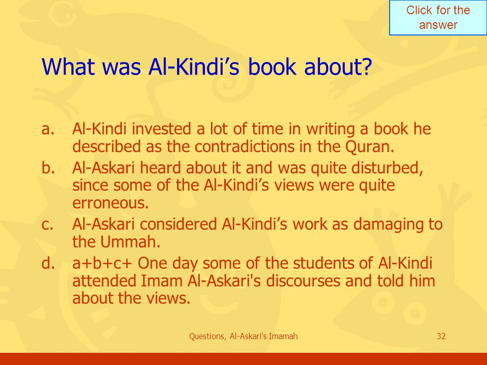Click for the answer Questions, Al-Askari s Imamah32 What was Al-Kindi's book about.