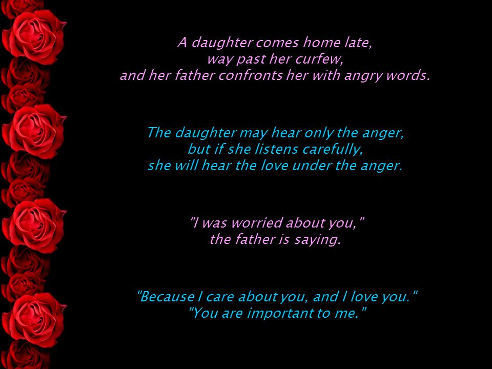 A daughter comes home late, way past her curfew, and her father confronts her with angry words.