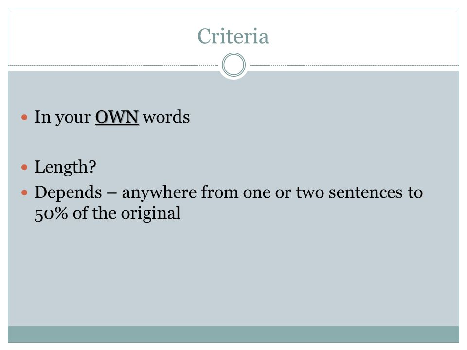 Criteria OWN In your OWN words Length.