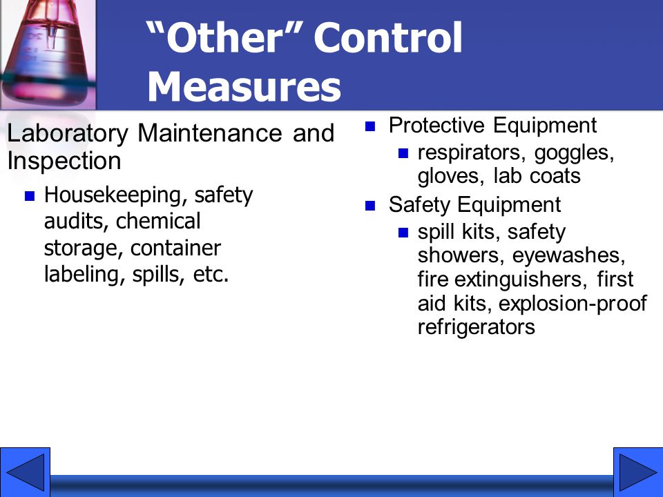 Other Control Measures Housekeeping, safety audits, chemical storage, container labeling, spills, etc.