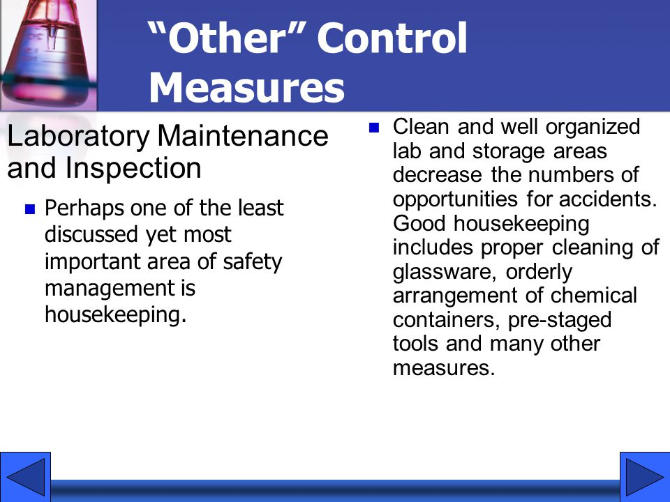 Other Control Measures Perhaps one of the least discussed yet most important area of safety management is housekeeping.