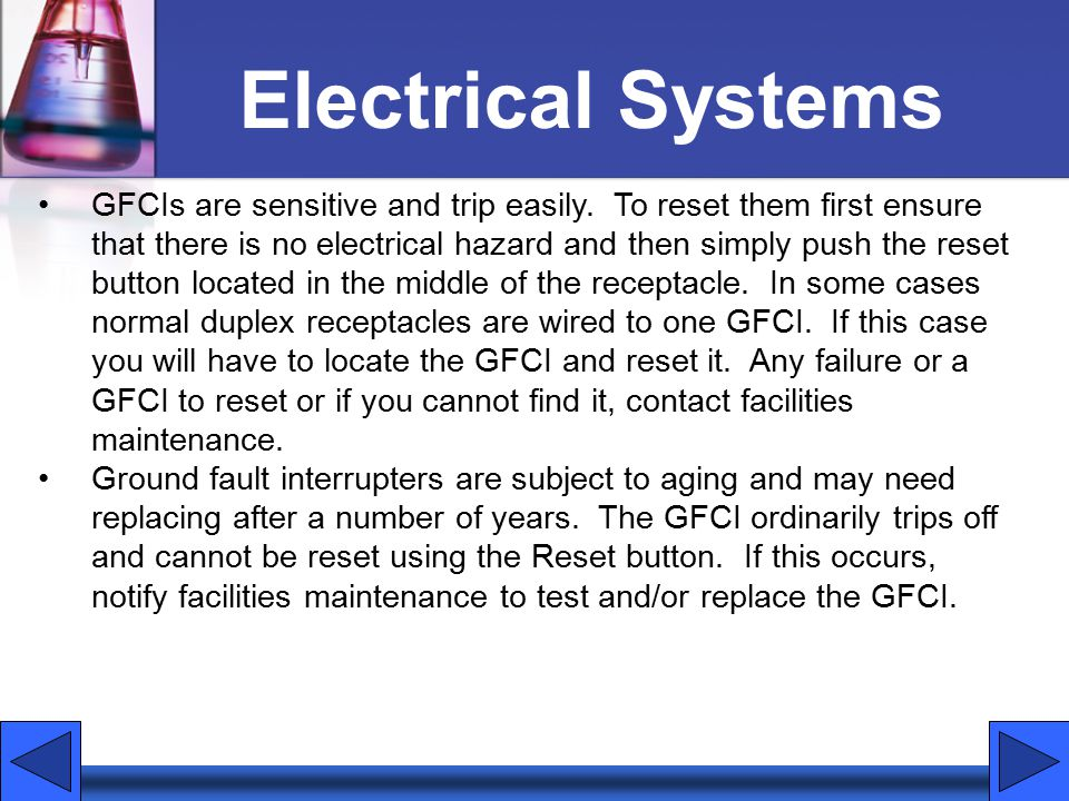 Electrical Systems GFCIs are sensitive and trip easily.