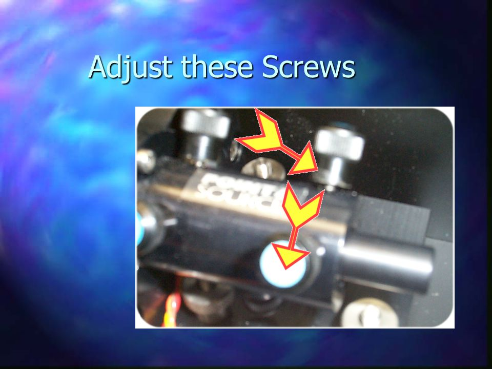 Adjust these Screws