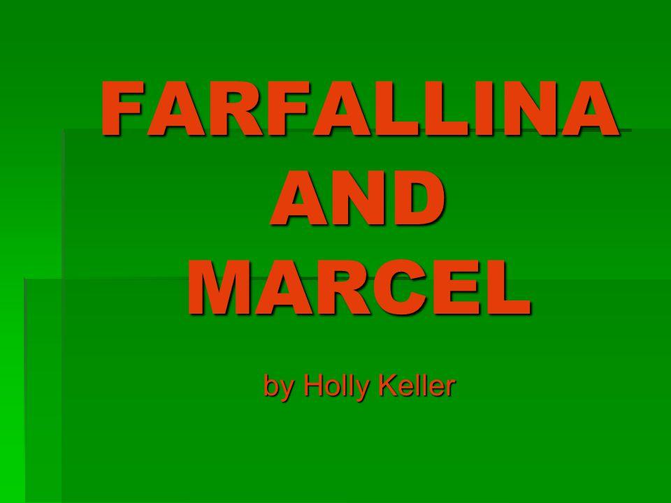 FARFALLINA AND MARCEL by Holly Keller by Holly Keller