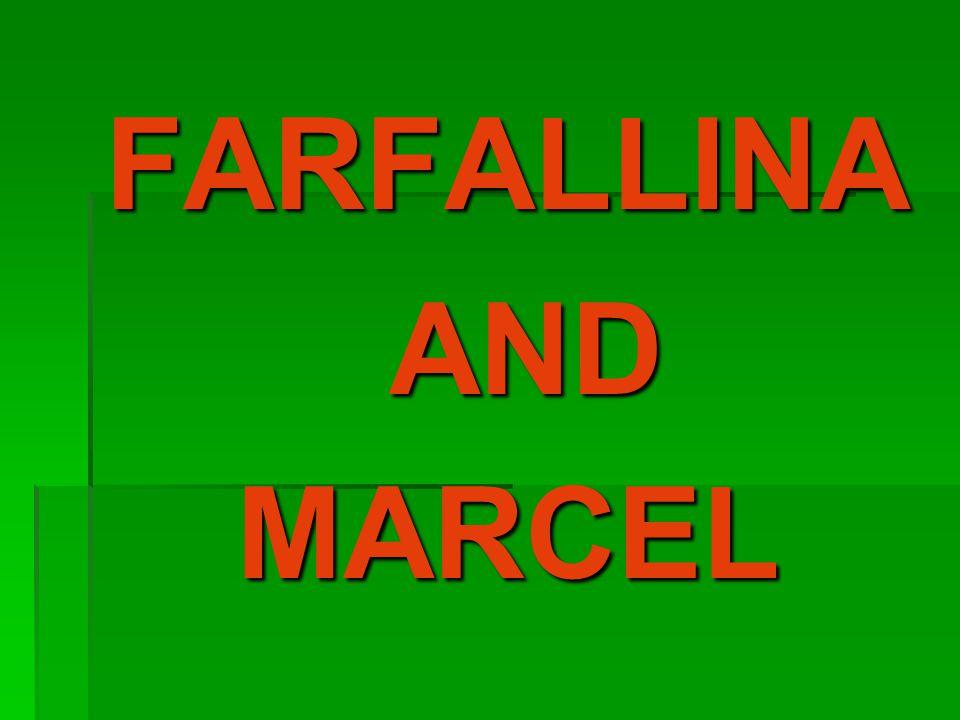 FARFALLINA AND ANDMARCEL