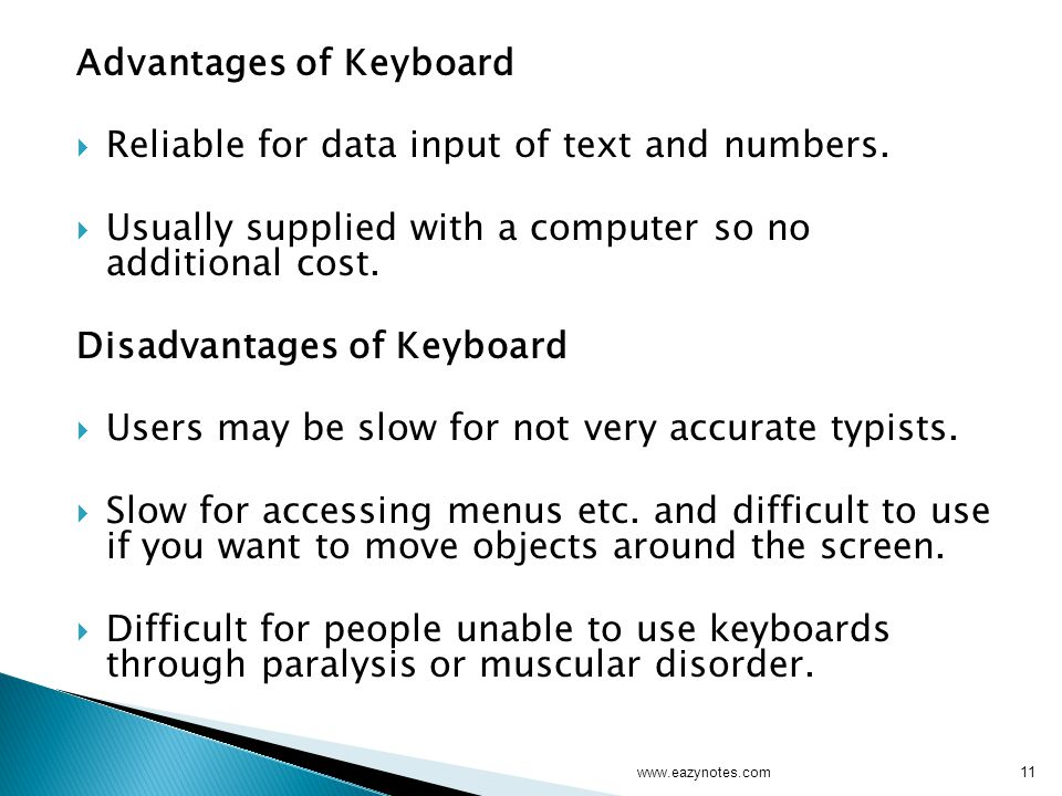 Advantages of Keyboard  Reliable for data input of text and numbers.