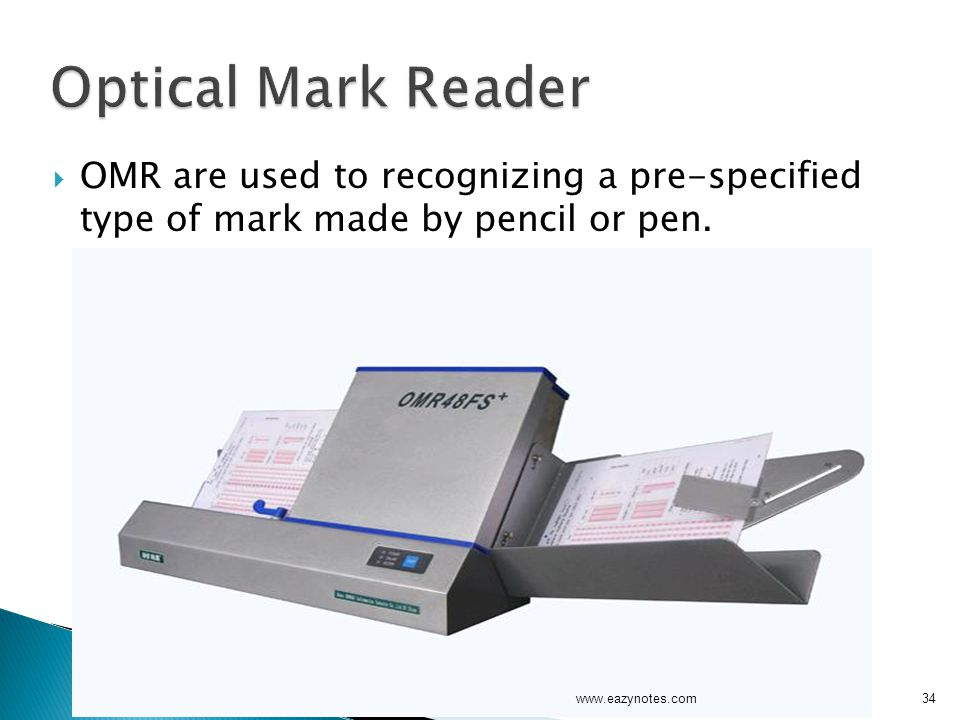  OMR are used to recognizing a pre-specified type of mark made by pencil or pen.