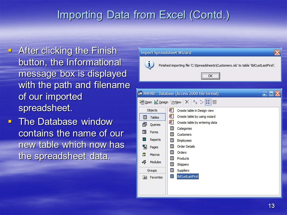 13 Importing Data from Excel (Contd.)  After clicking the Finish button, the Informational message box is displayed with the path and filename of our imported spreadsheet.