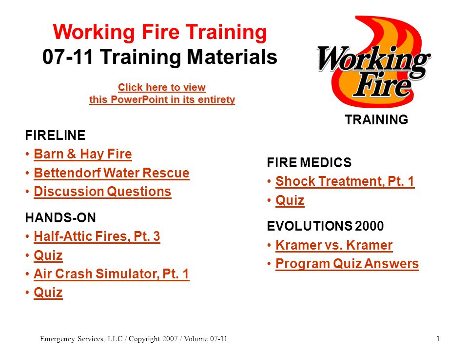 Emergency Services, LLC / Copyright 2007 / Volume 07-1132 OBJECTIVES/OUTCOMES After watching this segment, the student shall understand: what backdraft and a traveling wave are attic construction and locations of attic fires.