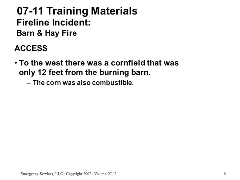 Emergency Services, LLC / Copyright 2007 / Volume 07-1197 Date___________ Firefighter/PM____________________ Chief/T.O.___________________ Education Credits _____ Select the best answer: 5.
