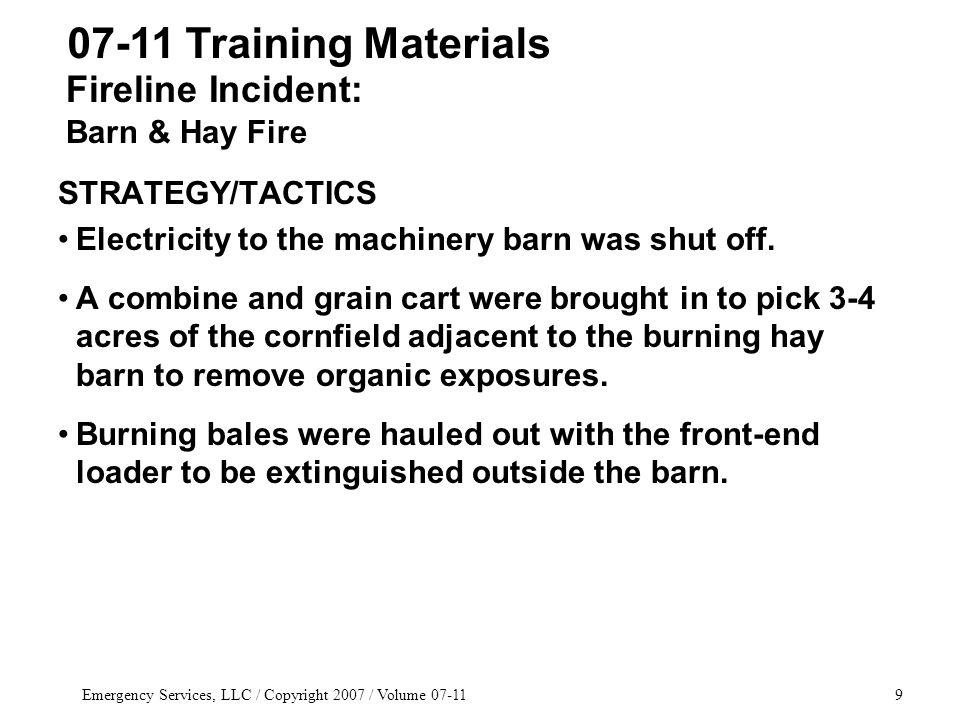 Emergency Services, LLC / Copyright 2007 / Volume 07-1150 07-11 Training Materials MAFT TACTICS & STRATEGY NO straight streams.