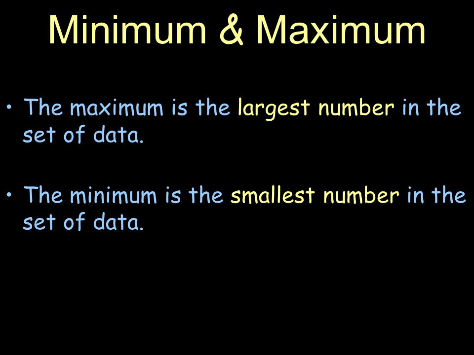 Finding The minimum & Maximum Place all of the numbers given in numerical order.