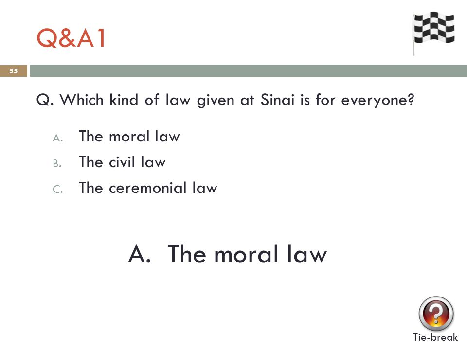 Q&A1 55 Q.Which kind of law given at Sinai is for everyone.