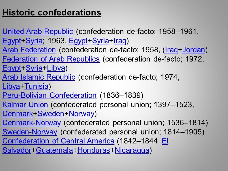 Historic confederations United Arab RepublicUnited Arab Republic (confederation de-facto; 1958–1961, Egypt+Syria; 1963, Egypt+Syria+Iraq) EgyptSyriaEg