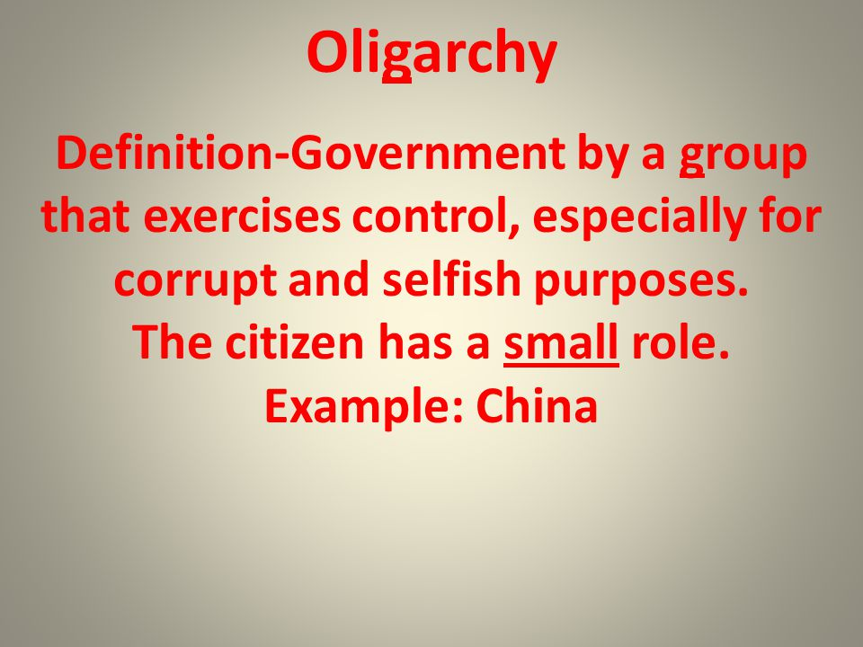 Oligarchy Definition-Government by a group that exercises control, especially for corrupt and selfish purposes.