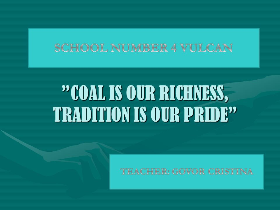 COAL IS OUR RICHNESS, TRADITION IS OUR PRIDE