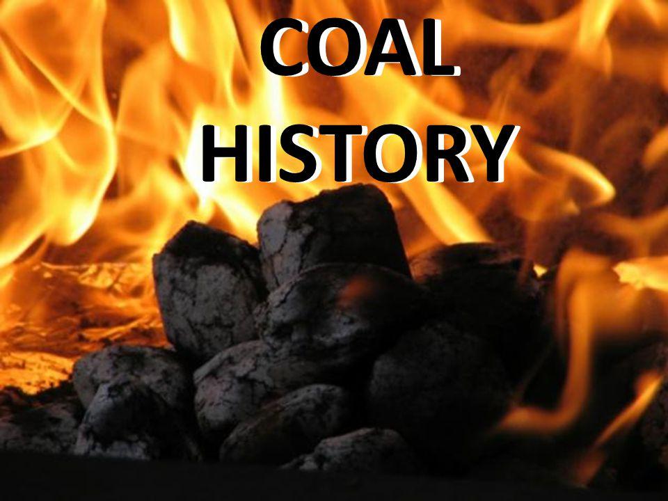 COAL HISTORY COAL HISTORY