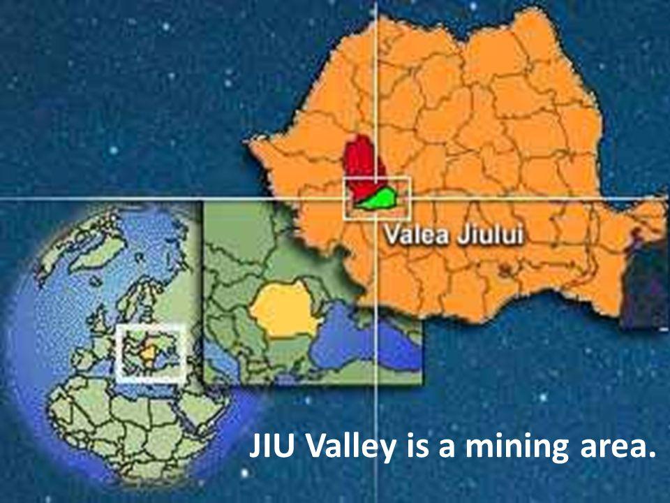 JIU Valley is a mining area.