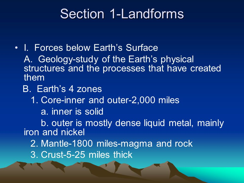 Section 1-Landforms I. Forces below Earth's Surface A.