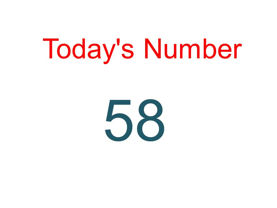 Today's Number 58