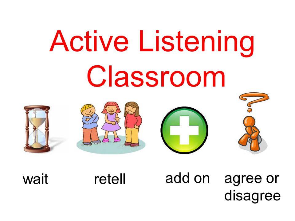 agree or disagree add on retellwait Active Listening Classroom