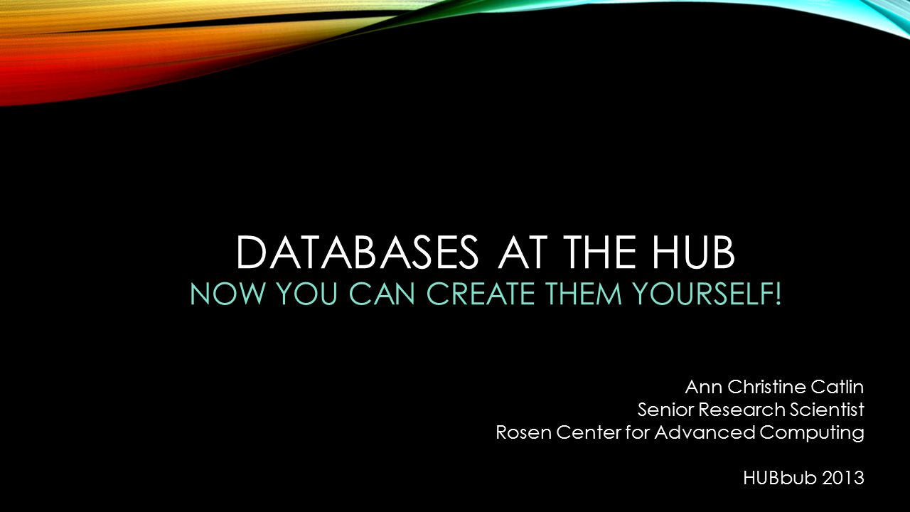 DATABASES AT THE HUB NOW YOU CAN CREATE THEM YOURSELF.