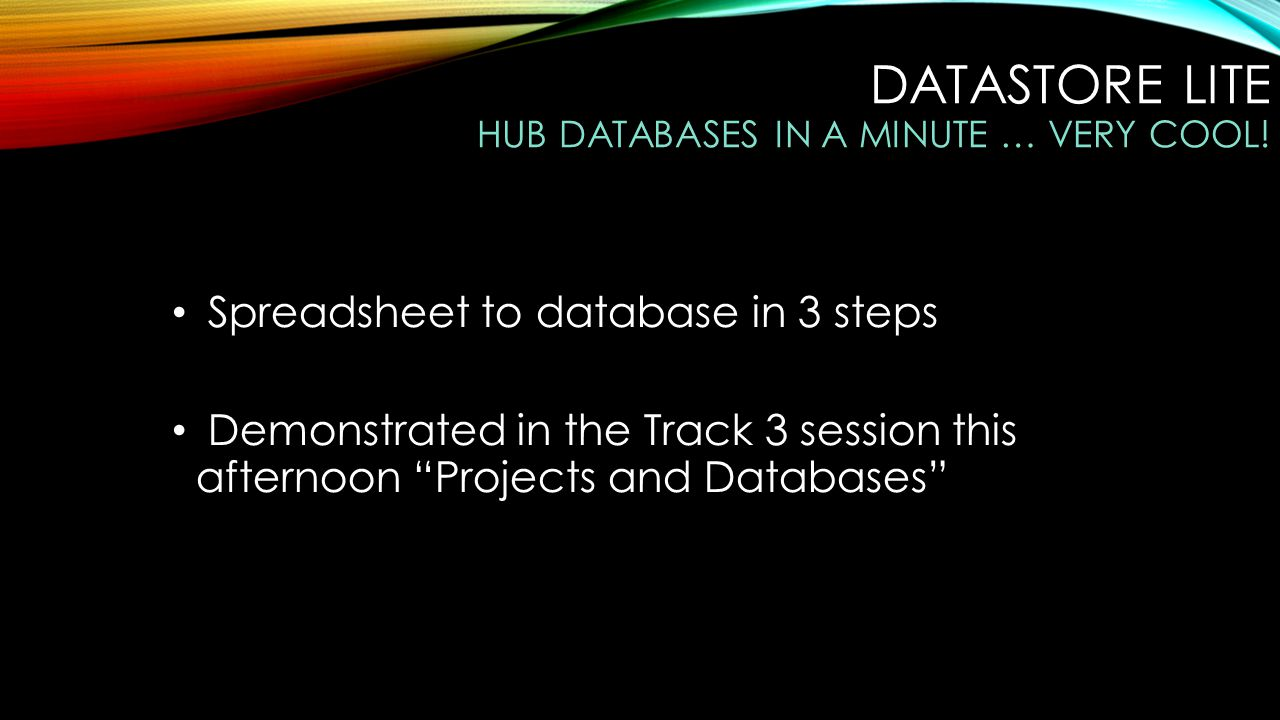 DATASTORE LITE HUB DATABASES IN A MINUTE … VERY COOL.