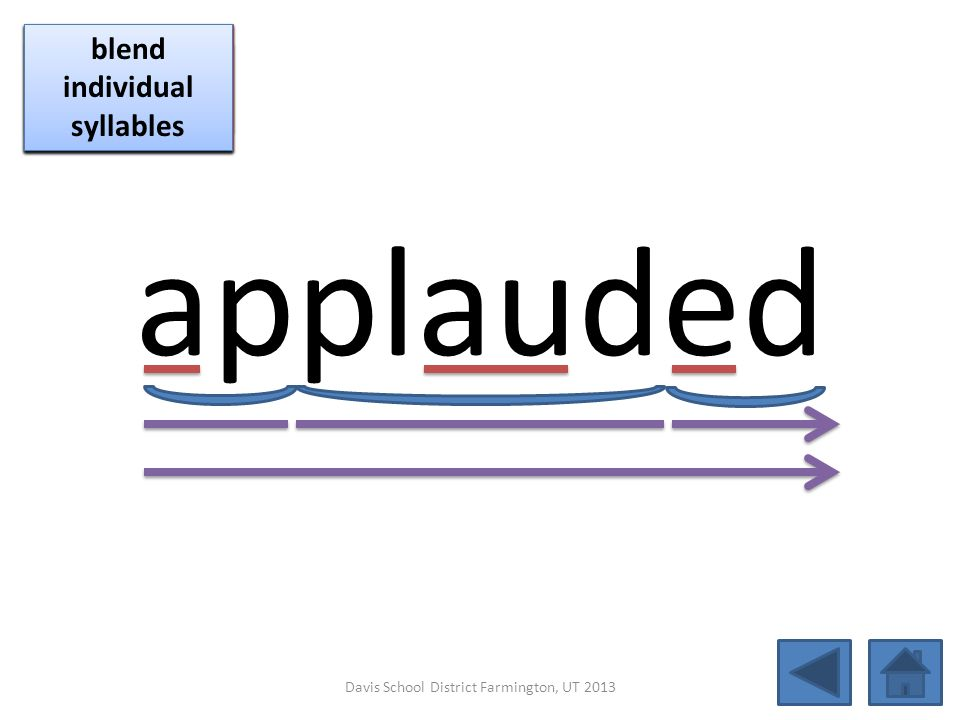 applauded blend together identify vowel patterns blend individual syllables identify vowel patterns blend individual syllables identify vowel patterns