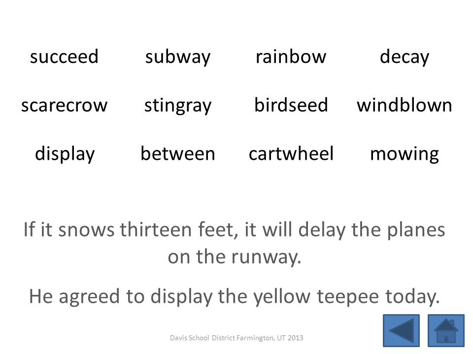 succeedsubwayrainbowdecay scarecrowstingraybirdseedwindblown displaybetweencartwheelmowing If it snows thirteen feet, it will delay the planes on the