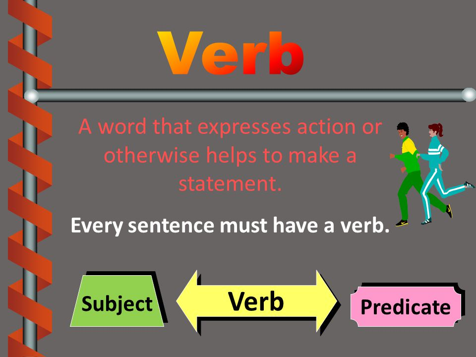 A word that expresses action or otherwise helps to make a statement.