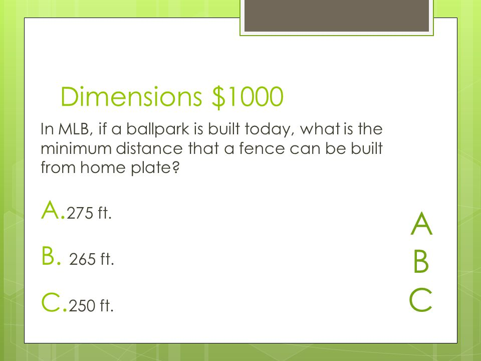 Dimensions $1000 A. 275 ft. B. 265 ft. C. 250 ft.
