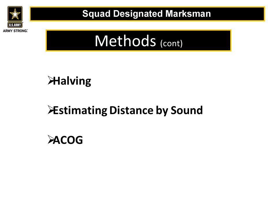 Methods (cont)  Halving  Estimating Distance by Sound  ACOG