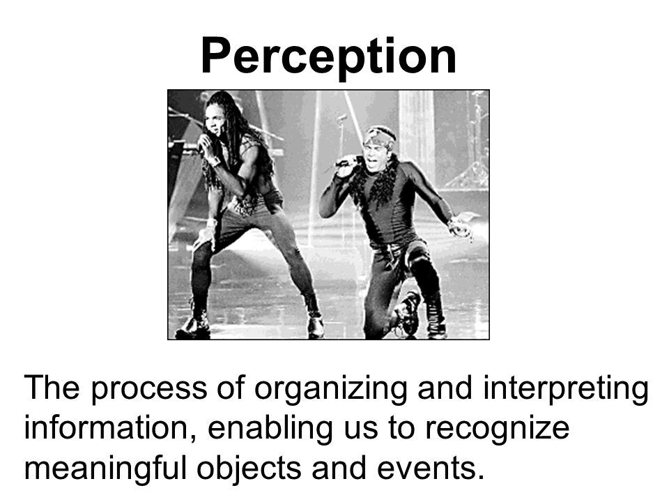 Grouping The perceptual tendency to organize stimuli into groups that we understand