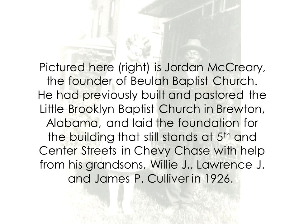Pictured here (right) is Jordan McCreary, the founder of Beulah Baptist Church.