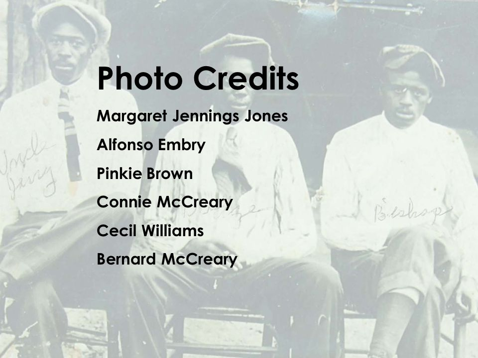 Photo Credits Margaret Jennings Jones Alfonso Embry Pinkie Brown Connie McCreary Cecil Williams Bernard McCreary