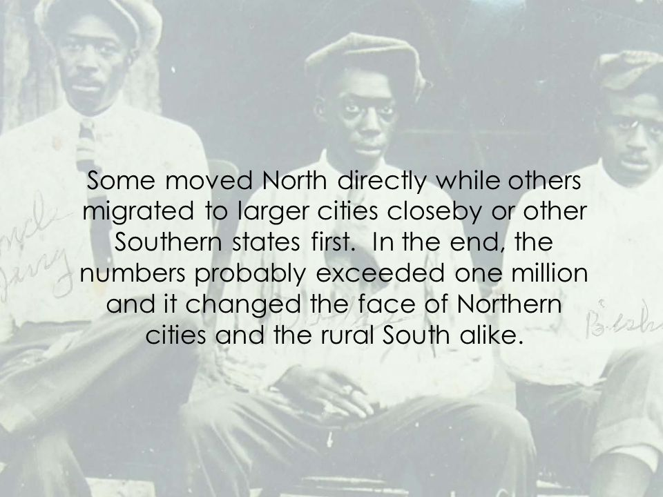 Some moved North directly while others migrated to larger cities closeby or other Southern states first.