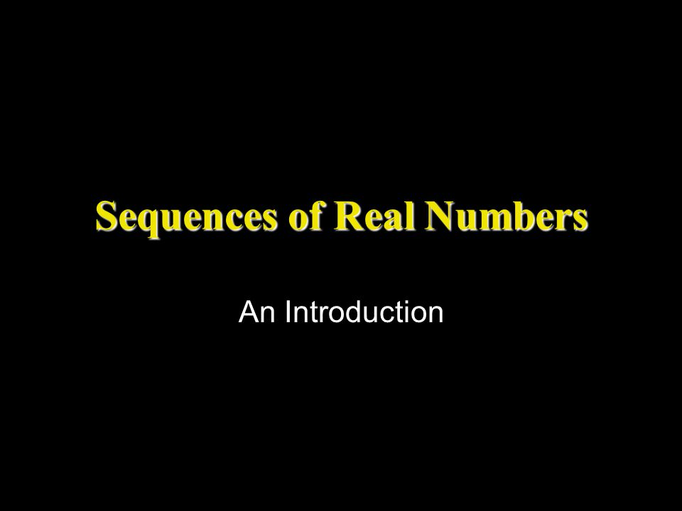 Sequences of Real Numbers An Introduction