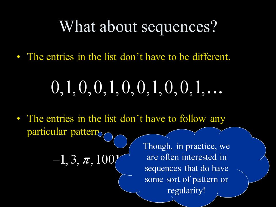 What about sequences. The entries in the list don't have to be different.