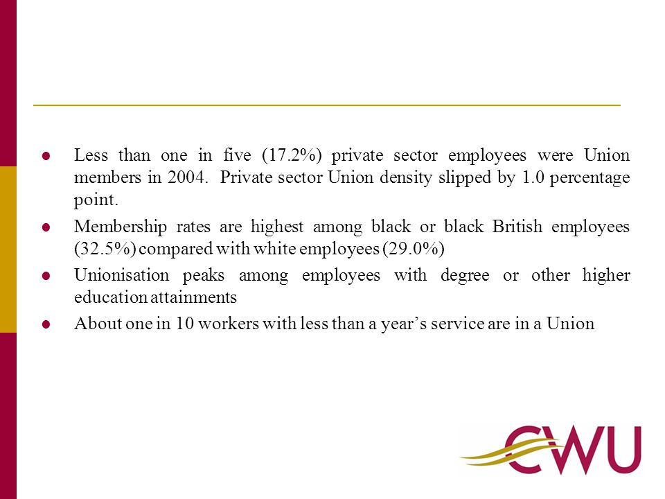 The overall influence of collective bargaining is much wider than Union membership.