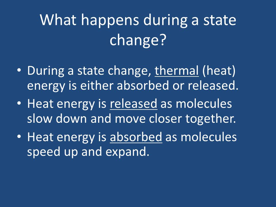 What happens during a state change.