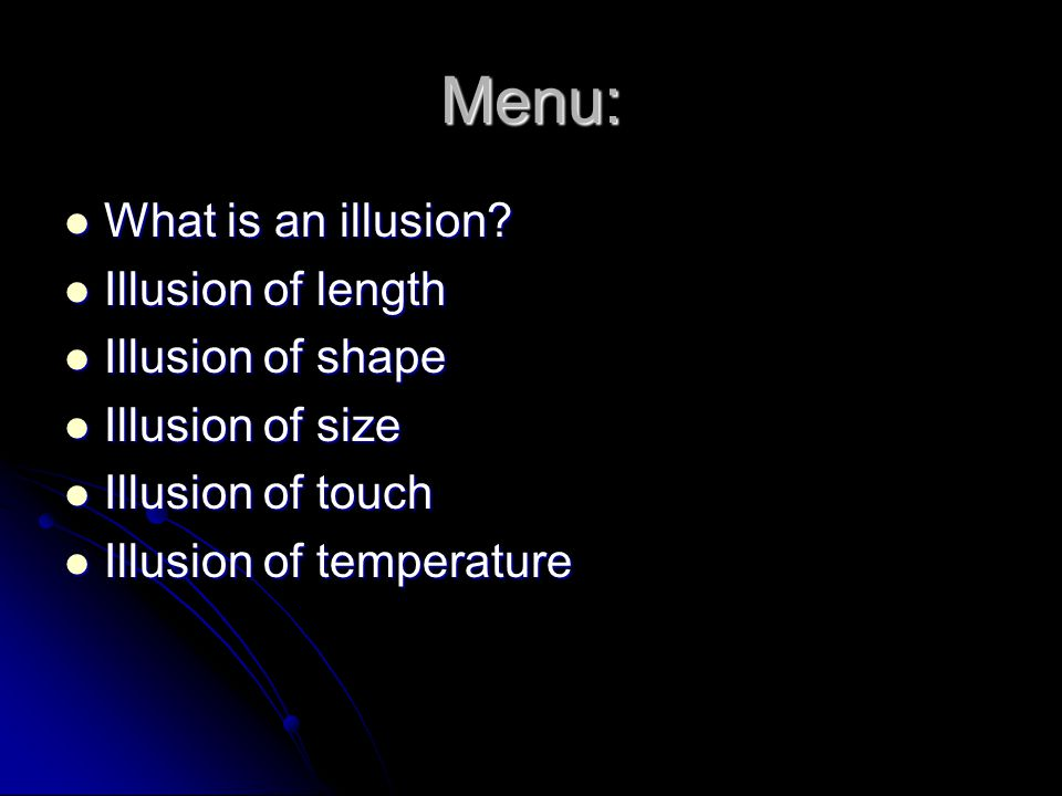 Menu: What is an illusion. What is an illusion.