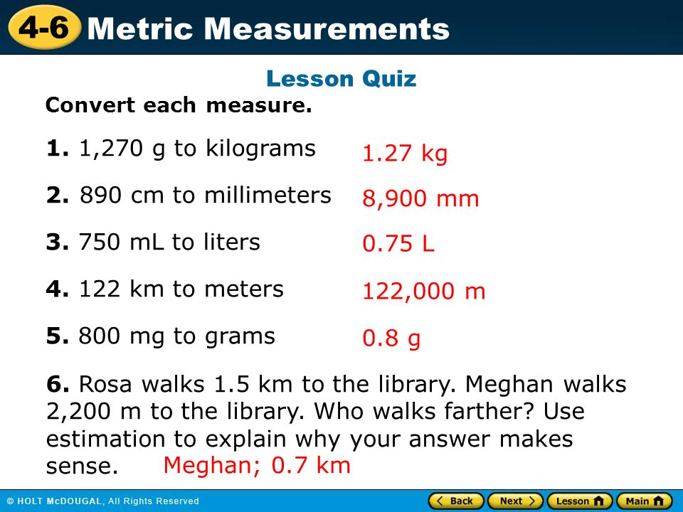 4-6 Metric Measurements Lesson Quiz Convert each measure.