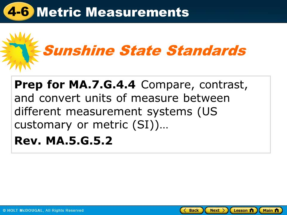 4-6 Metric Measurements Prep for MA.7.G.4.4 Compare, contrast, and convert units of measure between different measurement systems (US customary or metric (SI))… Rev.