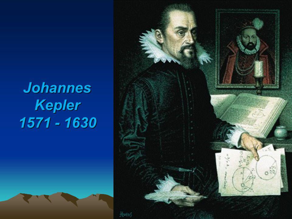 Johannes Kepler 1571 - 1630