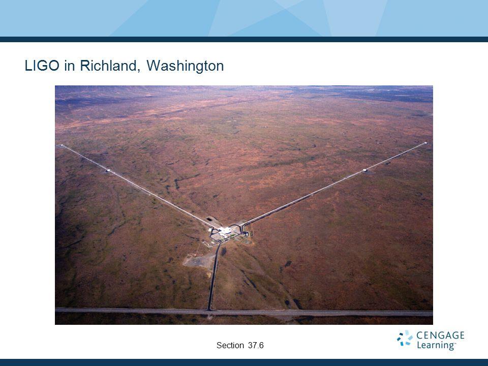 LIGO in Richland, Washington Section 37.6