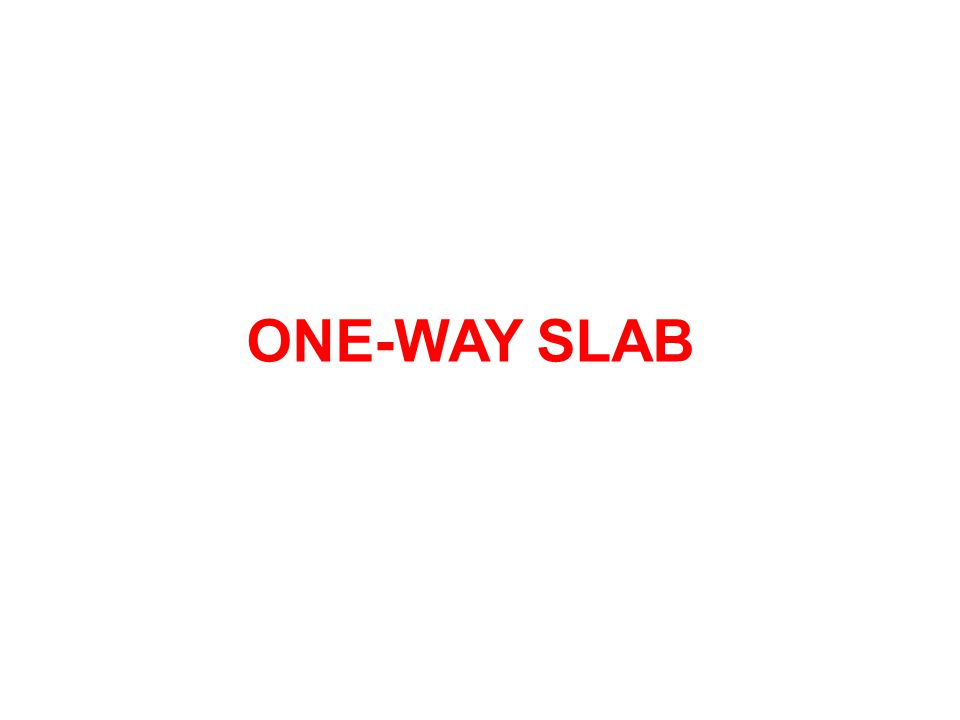 Introduction A slab is structural element whose thickness is small compared to its own length and width.