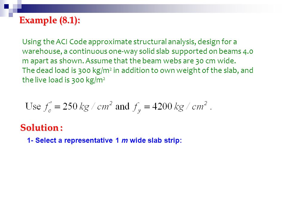 Example (8.1): Using the ACI Code approximate structural analysis, design for a warehouse, a continuous one-way solid slab supported on beams 4.0 m ap