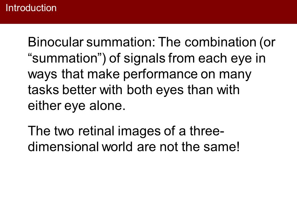 Figure 6.2 The two retinal images of a three-dimensional world are not the same