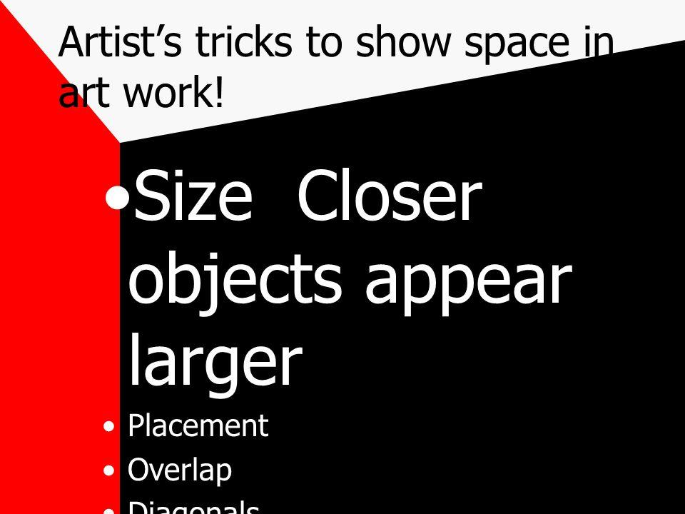 Artist's tricks to show space in art work.